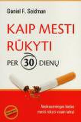 Kaip mesti rūkyti per 30 dienų kaina